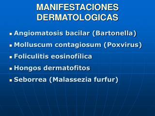 MANIFESTACIONES DERMATOLOGICAS