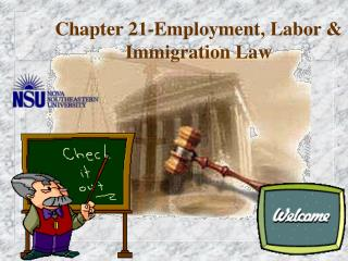 Chapter 21-Employment, Labor & Immigration Law