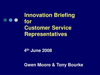 Innovation Briefing  for  Customer Service  Representatives