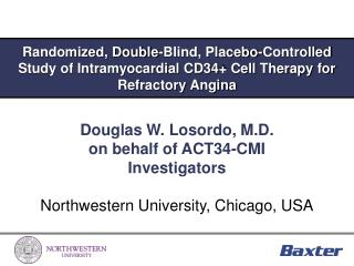 Douglas W. Losordo, M.D.  on behalf of ACT34-CMI  Investigators
