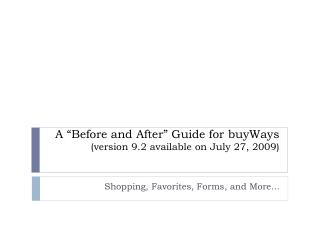 """A """"Before and After"""" Guide for buyWays (version 9.2 available on July 27, 2009)"""