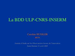 La BDD ULP-CNRS-INSERM