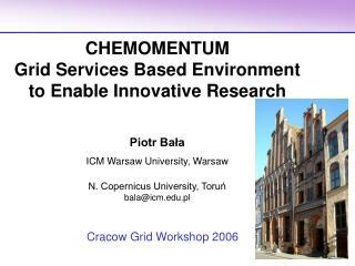 Piotr Bała ICM Warsaw University, Warsaw N. Copernicus University, Toruń bala@icm.pl