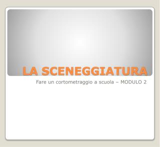 LA SCENEGGIATURA