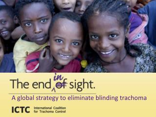 A global strategy to eliminate blinding trachoma