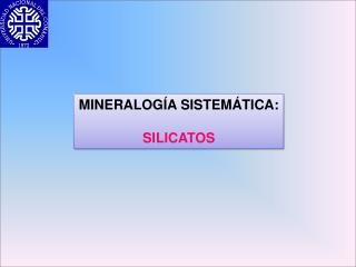 MINERALOGÍA SISTEMÁTICA: SILICATOS