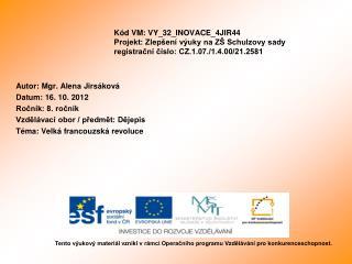 Autor: Mgr. Alena Jirsáková Datum: 16. 10. 2012 Ročník: 8. ročník