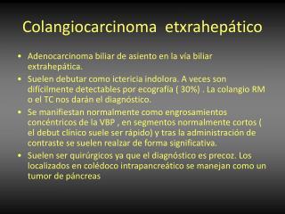 Colangiocarcinoma  etxrahepático