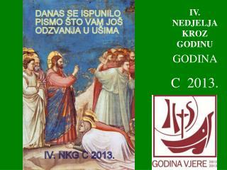 IV . NEDJELJA KROZ GODINU GODINA  C  2013.