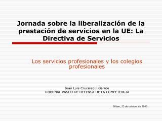Jornada sobre la liberalizaci�n de la prestaci�n de servicios en la UE: La Directiva de Servicios