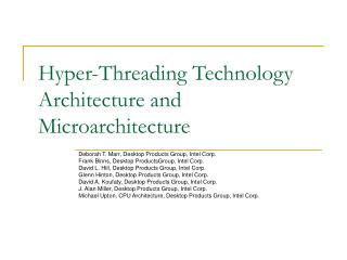 Hyper-Threading Technology Architecture and Microarchitecture
