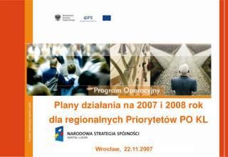 Plany dzialania na 2007 i 2008 rok dla regionalnych Priorytet w PO KL