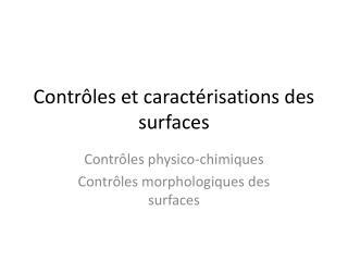 Contrôles et caractérisations des surfaces