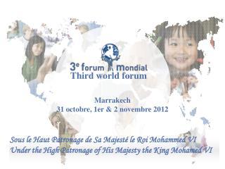 Sous le Haut Patronage de Sa Majesté le Roi Mohammed VI