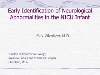 Early Identification of Neurological Abnormalities in the NICU Infant