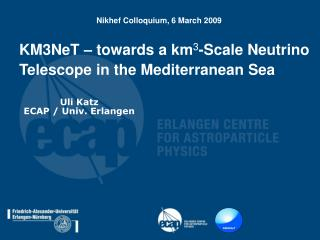 KM3NeT – towards a km 3 -Scale Neutrino Telescope in the Mediterranean Sea