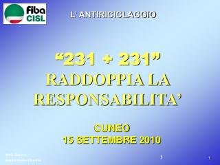 """231 + 231""  RADDOPPIA LA RESPONSABILITA'"