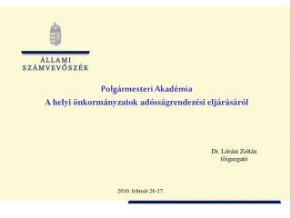 Polgármesteri Akadémia A helyi önkormányzatok adósságrendezési eljárásáról