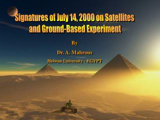 Signatures of July 14, 2000 on Satellites and Ground-Based Experiment