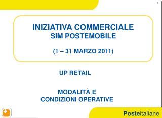 INIZIATIVA COMMERCIALE SIM POSTEMOBILE (1 – 31 MARZO 2011)