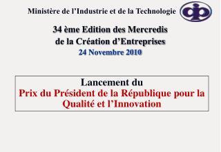 34 ème Edition des Mercredis  de la Création d'Entreprises 24 Novembre 2010
