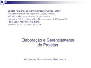 Escola Nacional de Administração Pública  ENAP IIº Curso de Especialização em Gestão Pública