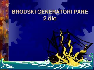 BRODSKI GENERATORI PARE 2.dio