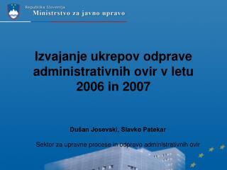 Izvajanje ukrepov odprave administrativnih ovir v letu 2006 in 2007
