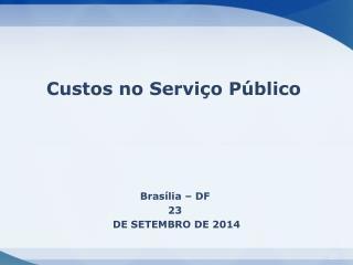 Brasília – DF  23  DE SETEMBRO DE 2014