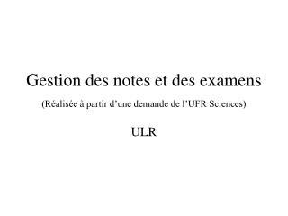 Gestion des notes et des examens (Réalisée à partir d'une demande de l'UFR Sciences)