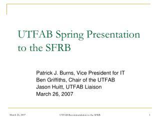 UTFAB Spring Presentation to the SFRB