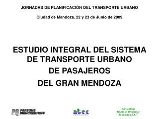 JORNADAS DE PLANIFICACIÓN DEL TRANSPORTE URBANO Ciudad de Mendoza, 22 y 23 de Junio de 2009