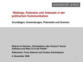 Weblogs, Podcasts und Vodcasts in der politischen Kommunikation