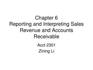 Chapter 6 Reporting and Interpreting Sales Revenue and Accounts Receivable