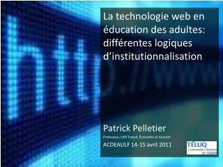 La  technologie  web en  éducation  des  adultes :  différentes logiques d'institutionnalisation