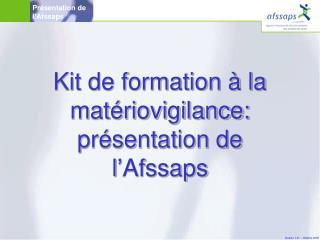 Kit de formation à la matériovigilance: présentation de l'Afssaps
