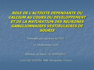 Présentée par Laurence AUTRET Le 14 décembre 2005 Directeur de thèse : G. DESMADRYL