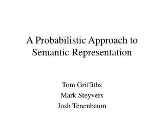 A Probabilistic Approach to Semantic Representation