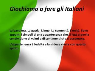 Giochiamo a fare gli Italiani