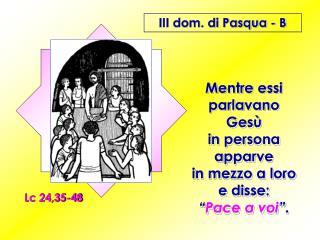 III dom. di Pasqua - B