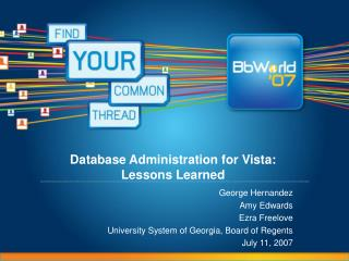 Database Administration for Vista:  Lessons Learned