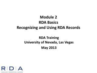 Module 2 RDA Basics Recognizing and Using RDA Records