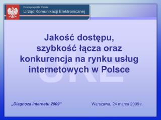 Jakość dostępu,  szybkość łącza oraz konkurencja na rynku usług internetowych w Polsce