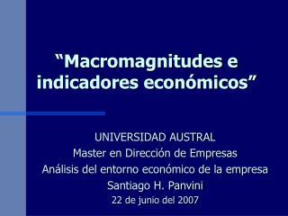 """""""Macromagnitudes e indicadores económicos"""""""