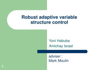 Robust adaptive variable structure control