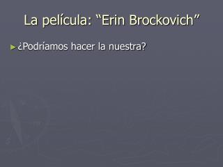 """La película: """"Erin Brockovich"""""""