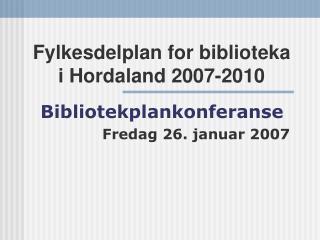 Fylkesdelplan for biblioteka i Hordaland 2007-2010