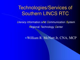 Technologies/Services of Southern LINCS RTC