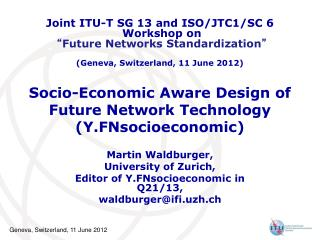 Socio-Economic Aware Design of Future Network Technology (Y.FNsocioeconomic)