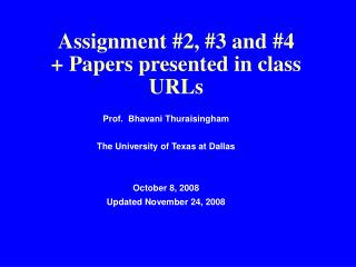 Assignment #2, #3 and #4 + Papers presented in class URLs